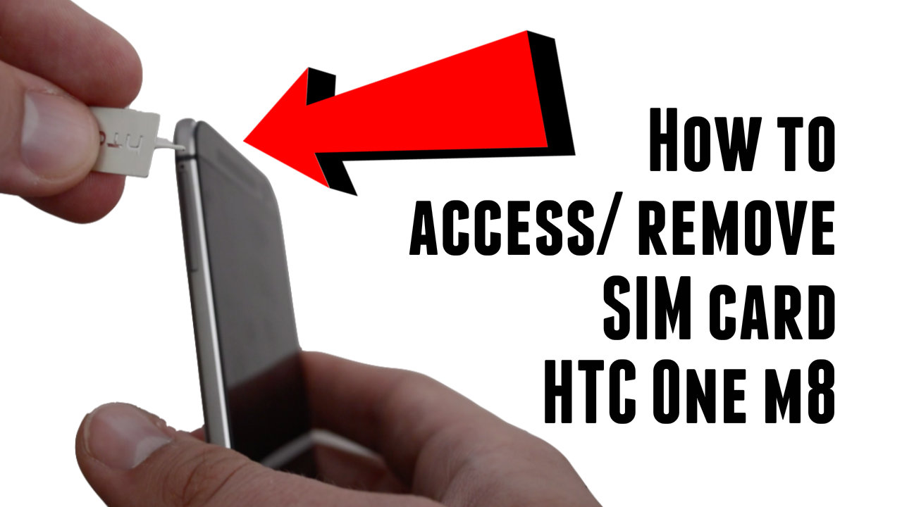 How to access and remove SIM card on the HTC One M8